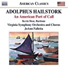 Hailstork: An American Port Of Call (Naxos: 8.559722) (Kevin Deas/ Virginia Symphony and Chorus/ JoAnn Falletta)