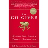 The Go-Giver: A Little Story About a Powerful Business Idea ~ Bob Burg