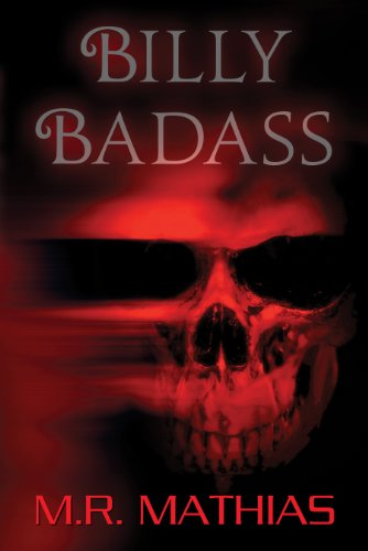 ★★★★★ 5-Star Free Thriller Excerpt Featuring M. R. Mathias' Billy Badass