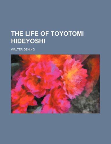 The Life of Toyotomi Hideyoshi