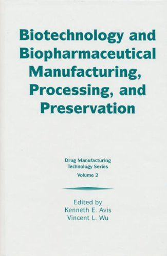 Biotechnology and Biopharmaceutical Manufacturing, Processing, and Preservation (Publication / United States Catholic Conference)
