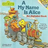 A My Name is Alice (Random House Pictureback) (0394822412) by Sesame Street