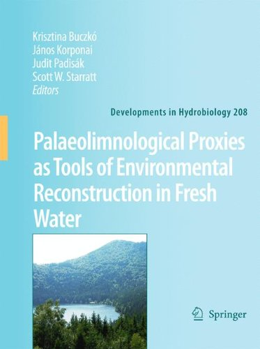 Palaeolimnological Proxies As Tools Of Environmental Reconstruction In Fresh Water (Developments In Hydrobiology)