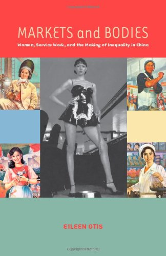 Markets and Bodies: Women, Service Work, and the Making...