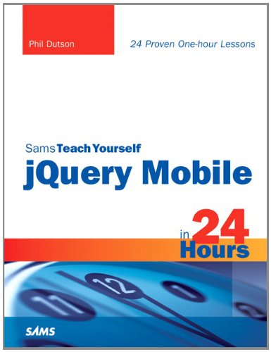 Sams Teach Yourself jQuery Mobile in 24 Hours (Sams Teach Yourself -- Hours)