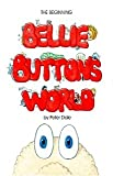 BELLIE BUTTON'S WORLD The Beginning (0955531802) by Dale, Peter