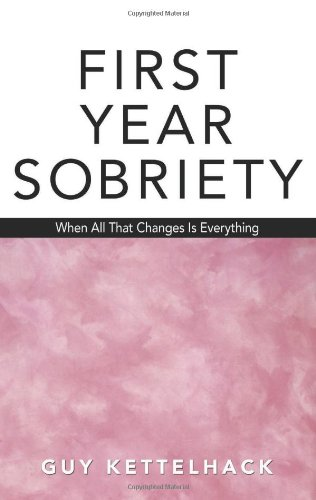 First Year Sobriety: When All That Changes Is Everything from Hazelden