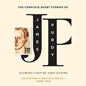 The Complete Short Stories of James Purdy Audiobook