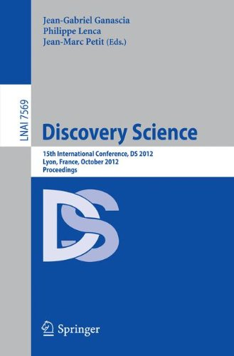 Discovery Science: 15Th International Conference, Ds 2012, Lyon, France, October 29-31, 2012, Proceedings (Lecture Notes In Computer Science / Lecture Notes In Artificial Intelligence)