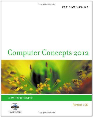 New Perspectives on Computer Concepts 2012: Comprehensive...