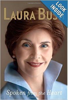 Bush, Laura - Spoken From The Heart - Bush, Laura