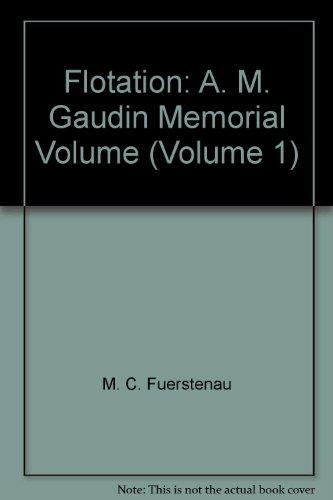 flotation-a-m-gaudin-memorial-volume-volume-1
