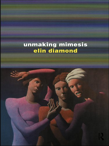 unmaking mimesis essays on feminism and theater