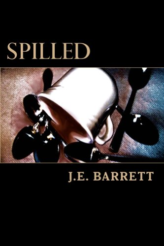 Book: Spilled by J.E. Barrett
