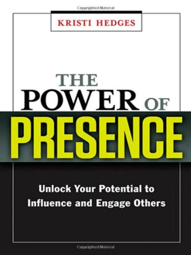 The Power of Presence: Unlock Your Potential to Influence and Engage Others: Kristi Hedges: 9780814417737: Amazon.com: Books