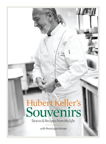 Hubert Keller's Souvenirs: Stories and Recipes from My Life (Secrets Of A Chef Hubert Keller compare prices)