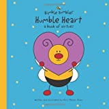 Humble Heart: A Book of Virtues (Humble Bumbles)