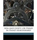 img - for ADA and Gerty; Or Hand in Hand Heavenward (Paperback) - Common book / textbook / text book