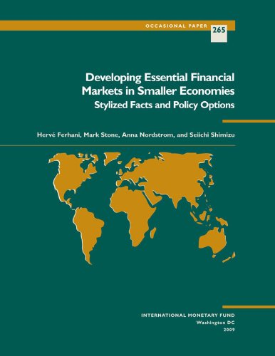 Developing Essential Financial Markets In Smaller Economies: Stylized Facts And Policy Options (Occasional Paper (Intl Monetary Fund))