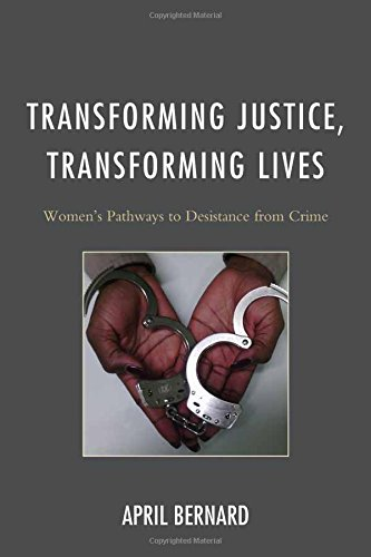 Transforming Justice, Transforming Lives: Women's Pathways to Desistance from Crime