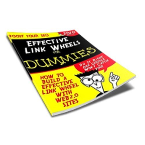Link Wheels for Dummies: How To Build An Effective Link Wheel With Web 2.0 Sites! AAA+++
