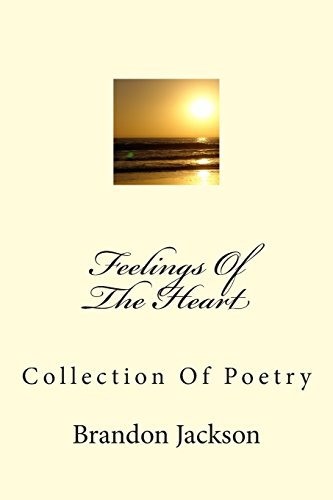 Feelings Of The Heart: Collection Of Poetry
