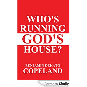 Who's Running God's House? (English Edition)