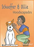 img - for Schaeffer and Ollie: Hoodscapades book / textbook / text book