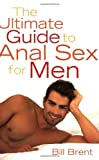 img - for The Ultimate Guide to Anal Sex for Men (Ultimate Guides Series) book / textbook / text book