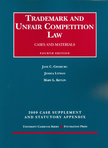 Trademark And Unfair Competition Law, Cases And Materials, 4Th Edition, 2009 Supplement And Statutory Appendix (University Casebooks)