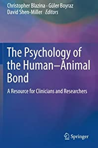 The Psychology of the Human-Animal Bond: A Resource for Clinicians and Researchers
