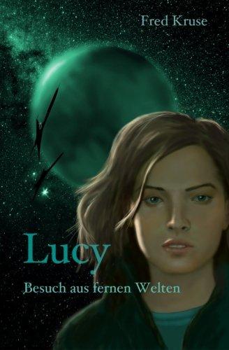 Lucy - Besuch aus fernen Welten (Band 1) (German Edition)