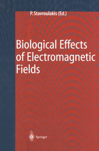 Biological Effects of Electromagnetic Fields: Mechanisms, Modeling, Biological Effects, Therapeutic Effects, Internation