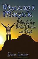 Visceral Magick (English Edition)