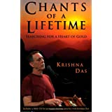 Chants of a Lifetime: Searching for a Heart of Gold ~ Krishna Das