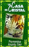 La casa de cristal (8481361054) by Toer, Pramoedya Ananta