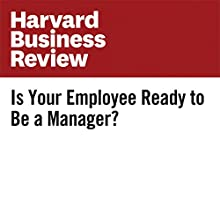 Is Your Employee Ready to Be a Manager? Other by Rebecca Knight Narrated by Bryan Brendle
