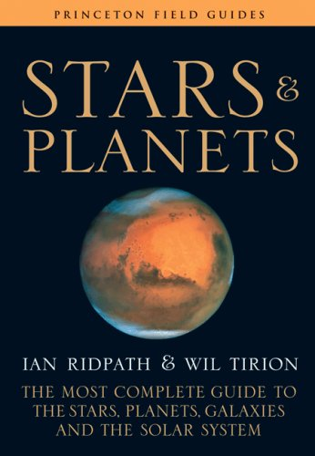 Stars and Planets: The Most Complete Guide to the Stars,...