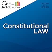 Constitutional Law (       UNABRIDGED) by AudioOutlines Narrated by Rafi Nemes