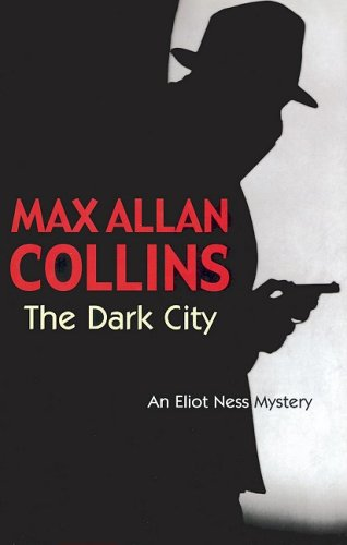 The Dark City (Eliot Ness Mystery)