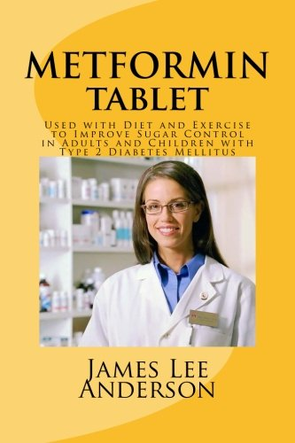 METFORMIN Tablet: Used with Diet and Exercise to Improve Sugar Control in Adults and Children with Type 2 Diabetes Mellitus