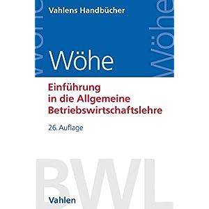 Einführung in die Allgemeine Betriebswirtschaftslehre (Vahlens Handbücher der Wirtschafts- und Soz