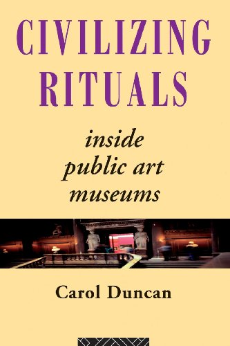 Civilizing Rituals: Inside Public Art Museums (Re...
