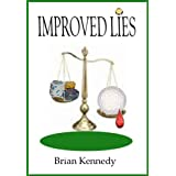 Improved Lies ~ Brian Melville Kennedy