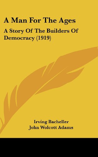 A Man for the Ages: A Story of the Builders of Democracy (1919)