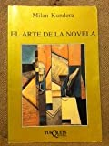 El Arte De La Novela / The Art of the Novel (8472230996) by Kundera, Milan