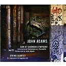 Adams: Son of Chamber Symphony / String Quartet