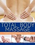 img - for Nitya Lacroix: Total Body Massage : The Complete Illustrated Guide to Expert Head, Face, Body and Foot Massage Techniques (Paperback); 2014 Edition book / textbook / text book