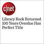 Library Book Returned 100 Years Overdue Has Perfect Title | Gael Fashingbauer Cooper