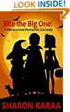 Bite the Big One!: A Paranormal Romantic Comedy